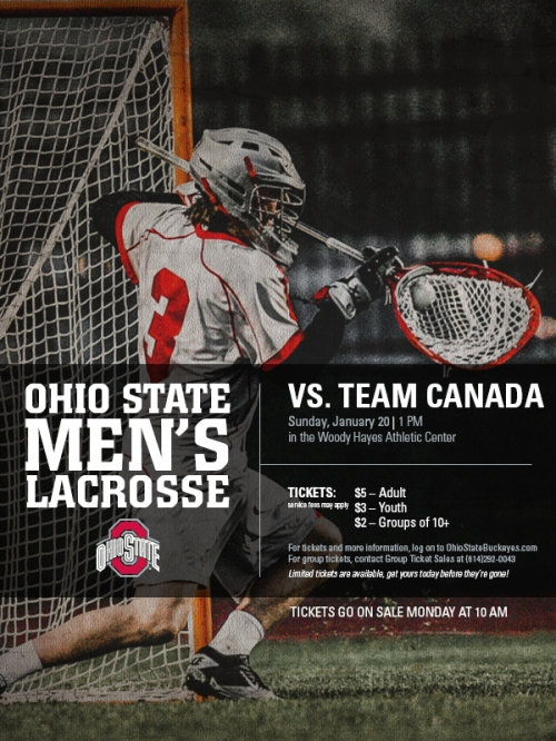 "As part of its lead up to the 2013 season, the Ohio State men's lacrosse team will take on Team Canada at 1 p.m. Jan. 20 in the Woody Hayes Athletic Center in Columbus. The game will mark the Canadian National Team's only matchup with an NCAA school in the coming months.  ""We are thankful for this incredible opportunity to play one of the very best teams in the world,"" Nick Myers, Ohio State head coach, said. ""A special thanks to all those affiliated with Team Canada who helped make this event happen. Our men realize the unique opportunity they will have to not only compete against, but also learn from, some of the best players in the world."" Team Canada is comprised of players who are expected to be considered for a roster spot for the 2014 FIL World Championships. The squad beat Team USA, 11-9, in the Duel in Denver in September in a tune-up for the event, which will be played in Denver July 10-19, 2014. Team Canada has defeated Team USA in three of the last four meetings."