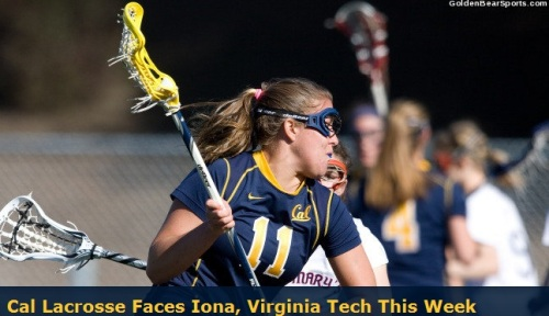 Cal Berkeley Women's Lacrosse vs Iona and Virginia Tech