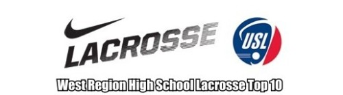 Nike US Lacrosse West Region High School Lacrosse Top 10