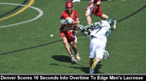 Denver Men's Lacrosse vs Loyola april 13