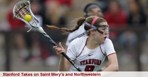 Stanford Women's Lacrosse vs Saint Mary's and Northwestern