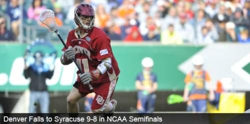 Denver Men's Lacrosse vs Syracuse 2013 NCAA Men's Lacrosse Championships
