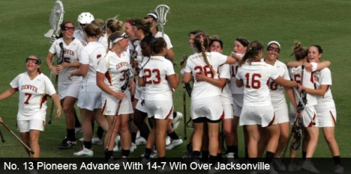 Denver Women's Lacrosse vs Jacksonville 2013 NCAA Tournament