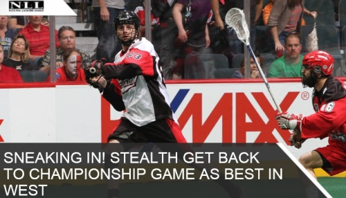 Washington Stealth 2013 NLL Championship Final Advance