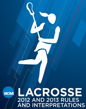 NCAA Women's Lacrosse Rules 2013