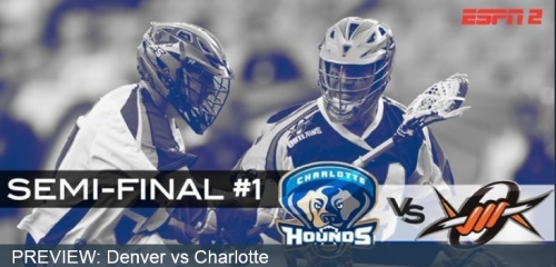 Denver Outlaws vs Charlotte Hounds MLL SemiFinal 2013