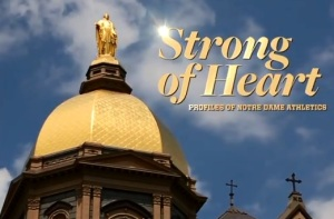Strong Of Heart Profiles Of Notre Dame Athletics