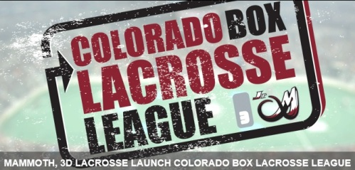 Colorado Mammoth and 3D Lacrosse Launch Colorado Box Lacrosse League