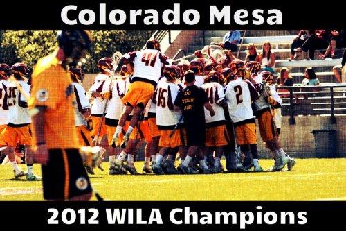 Colorado Mesa Men's Lacrosse 2012 WILA Champions