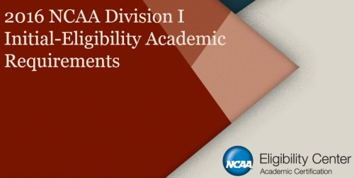2016 NCAA Div I Initial-Eligibility Academic Requirements