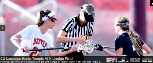Following a bye week, the University of Colorado lacrosse team gets back in action on Tuesday, March 4. The Buffaloes host Temple in their first ever home game at Kittredge Field. First draw is at 3 p.m. SCOUTING THE TEMPLE OWLS: After a two game losing skid, the Temple Owls bounced back with a 10-8 win over Mountain Pacific Sports Federation opponent  Oregon. Temple holds a 2-2 overall record, but has fallen in its only road game of the young season (a 17-9 defeat at Cornell). Eleven Owls have scored this season, with six players netting three goals or more. Senior Jaymie Tabor leads the squad with 11 goals off 22 shots and ranks 18th in the nation with a 3.67 goals per game average. Freshman Morgan Glassford has recorded three goals, an assist and seven ground balls. Goalies Jaqi Kakalecik and Rachel Hall have each spent 120 minutes in the crease, allowing a total of 39 goals and grabbing 21 combined saves. Kakalecik ranks in the nation's top 23 in goals-against average (7.00) and save percentage (.500).  LIVE STREAM: Can't make it to the game? Watch the live stream at buffs.me/buffslive. KITTREDGE FIELD: Kittredge Field, located on Kittredge Loop on the eastern edge of the University of Colorado's Main Campus, is the official home of Colorado lacrosse. Kitt Field showcases Boulder's Flatiron Mountains and a pristine field courtesy of CU's turf management team.  While there are bleachers for approximately 350, fans of CU lacrosse are welcome to bring lawn chairs and blankets to sit on in the open areas. Amenities for Colorado lacrosse fans include concessions and bathrooms in the Coors Events Center concourse and free game programs. Parking in Lot 416 is free beginning one hour prior to each game. For more information, including a parking map and directions, please visit http://buffs.me/1fCNVuE.  LAST TIME OUT: After falling to reigning regular season conference champions Denver in their MPSF opener, the Buffs came back with a 13-10 win over Regis in CU's inaugura