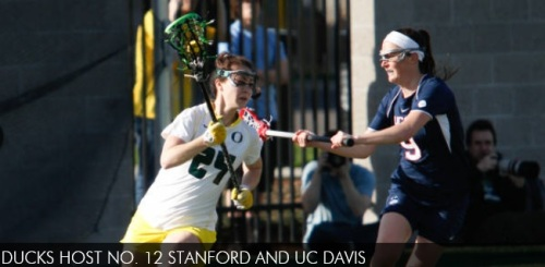 After a successful weekend sweep of their opponents in the Bay Area, the Oregon Ducks return home for a pair of Mountain Pacific Sports Federation matches. Oregon will play host to the 12th-ranked Stanford Cardinal at 5 p.m. (PT) on Friday, April 11, at Papé Field in another Pac-12 Networks televised match. UO will then wrap up its short two-game homestand with UC Davis at 1 p.m. (PT) on Sunday, April 13. Heading into this weekend's matchup, the Ducks are third in the conference behind Denver and USC who are both 5-0. The Ducks, Pioneers and Trojans are the only three teams unbeaten in MPSF play. Oregon is riding a three-game winning streak heading into Friday's showdown with the Cardinal. In those three games, UO has outscored its opponents 45-19 and have outscored its opponents 53-17 in conference play. The Ducks have also enjoyed playing in the confines of Papé Field, outscoring their opponents 49-16. UO has netted 32 goals in the first half compared to its opponent's five goals. However, the Ducks have only outscored their foes in the second half 17-11. FEDERIGHI NAMED DEFENSIVE POW After going 2-0 on the road against Cal and St. Mary's, Caroline Federighi was named the Mountain Pacific Sports Federation's Defensive Player of the Week. Federighi joins Propst as the only other player to earn the honor for UO this season.  The Pleasanton, Calif., native posted a 6.66 goals against average during the two-game stretch, tallying seven saves in 99:03 minutes of action between the pipes and allowed just 11 saves. Federighi also helped herself on the defensive end, scooping up six groundballs (three each game) and caused a pair of turnovers against the Gaels. This is the second player of the week honor for Federighi. She earned her first accolade last season on April 22. THE CARDINAL RULE The Oregon Ducks will be back in the limelight on Friday, April 11, at Papé Field when they take on No. 12 Stanford in a Pac-12 Networks televised match at 5 p.m. (PT). The Cardinal leads the all-time series, 9-3, with Stanford winning the last meeting, 15-8, at Stanford. Stanford took down three ranked teams this season, all on the road. The Cardinal first defeated No. 11 Towson (8-7) in overtime, No. 14 Georgetown (11-10) in double overtime two days later and then took down No. 6 Notre Dame (11-10) later in the same month. The Cardinal were riding a six-match winning streak until they fell to unranked Denver in conference play last week, 13-12. Stanford however rebounded two days later with a 13-5 victory over Colorado at home. Stanford boasts a roster with six players with 14-plus goals on the season and is led by Hannah Farr who has netted 20 goals this season to go along with her 22 ground balls and 21 draw controls. Rachel Ozer is second on the team with 18 goals but leads the team in total points with 27 thanks to her nine assists. Lyndsey Munoz captains the Cardinal defense as the starting goalkeeper. The senior has tallied 55 saves on the year in 608:25 minutes of action, allowing 92 goals on the year with a 9.07 goals against average. SCOUTING THE AGGIES The Ducks are set to entertain the Aggies of UC Davis at 1 p.m. on Sunday, April 13, at Papé Field to close out their two-game homestand before hitting the road. UC Davis comes into Sunday's matchup with a 6-6 overall record and a 1-4 mark in conference play. The Aggies enjoyed a hot start to the season going 5-0 before dropping six of their last seven games, including an 0-4 record in conference play during that stretch. Elizabeth Landry leads UCD with 33 goals, 12 assist for 45 points and also leads the team with 49 draw controls. Melissa Kellan (22g, 4a) Carly Voris (20g, 1a, 27gb, 26dc, 13ct), Ellie Delich (15g, 6a, 15gb, 14dc) and Mary Doyle (10g, 2a, 27gb, 31dc, 17ct) rounds out the top five scorers for the Aggies. Kai Murphy has started 10-of-11 matches for UC Davis, accumulating 63 saves with an 8.55 goals against average and posts a 6-3 mark while playing 477:08 minutes in between the pipes. Jordan Maika has played in seven games for UCD, starting in two, allowing 45 goals in 229:27 of action while collecting 22 saves.