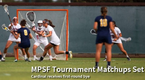 Stanford has received a first-round bye in the Mountain Pacific Sports Federation women's lacrosse tournament and will open play Friday in the semifinals in Denver. Stanford (13-3 overall, 7-2 MPSF) completed its regular season with an 18-7 victory over California on Thursday, but needed a loss by Oregon in either of the Ducks' final two games to receive a first-round bye in the six-team conference event. The Ducks obliged Friday, with an 11-5 loss to first-place Denver, ensuring that the winning Pioneers will receive the No. 1 seed at home. Oregon lost again on Sunday, to Colorado, 10-9, finalizing the seeding. Stanford has won eight of the past nine MPSF tournament titles. The tournament winner earns an automatic berth in the NCAA tournament.  Here are the MPSF tournament matchups, in Denver (all times Pacific): Thursday First round Game 1: No. 3 Colorado (10-7) vs. No. 6 San Diego State (7-9), 3 p.m. Game 2: No. 4 Oregon (10-7) vs. No. 5 USC (9-8), 6 p.m. Friday Semifinals Game 3: No. 1 Denver vs. Game 2 winner, 3 p.m. Game 4: No. 2 Stanford vs. Game 1 winner, 6 p.m. Sunday Championship: Semifinal winners, 10 a.m.