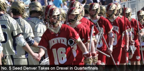 The No. 5 seed University of Denver men's lacrosse team will play Drexel on Sunday, May 18, 2014 at 12:30 p.m. MT at Delaware Stadium in Newark, Del. Sunday's game will be televised live on ESPNU/WatchESPN.com and will also be available on 102.3 ESPN Radio. Drexel is ranked No. 12 in the USILA Coaches' Poll and No. 11 in the Warrior Inside Lacrosse Media Poll that was released last week. Drexel has a 13-4 record on the season and is coming off a 16-11 win over Penn in its first NCAA Men's Lacrosse Championship game in program history. Denver advanced to the Quarterfinals of the NCAA Men's Lacrosse Championships with a 9-5 win over North Carolina in the opening round hosted at Peter Barton Lacrosse Stadium this past weekend. The win marked the third straight over North Carolina in the NCAA Men's Lacrosse Championship. Denver has won 12 straight games, sitting at 15-2 on the season, while Drexel has won nine straight games.  The win-streak matches the Pioneers' longest since the 2011 season in which Denver won 12 straight games before losing to eventual NCAA Champion Virginia in the NCAA Tournament Semifinals (05/28/11).
