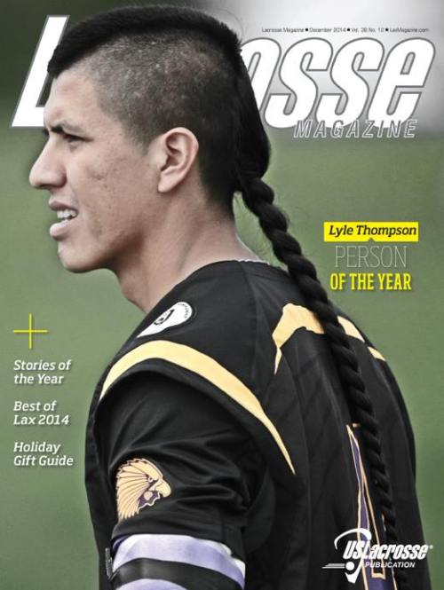 Every season, there are players that capture the attention and imagination of fans - some because they anchor championship teams, others because of amazing achievements and talent, still more for inspirational stories of how they got to be where they are at the top of the game. But seldom is there a player which captures the world of lacrosse the way Lyle Thompson did in 2014. A once-in-a-generation talent, the University of Albany and Iroquois Nationals star also celibrates the games roots through his heritage and has made it clear that he hopes to serve as an ambassador of its growth for the rest of his life.  Corey McLaughlin visited the Thompson family in New York for the feature story on the rising senior and his family, anchoring a look back at 2014 that includes our Stories of the Year and Best of Lacrosse nominations for the online fan vote, running through the end of November on LaxMagazine.com